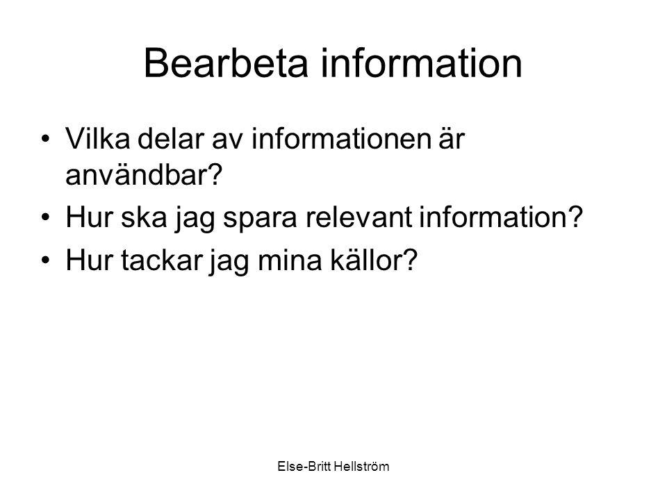Else-Britt Hellström Exempel på referat Originaltexten: Den mänskliga hjärnans nyaste del, storhjärnan, är en skapande hjärna. Referatet: Människans storhjärna är skapande (Ladberg, 2006)