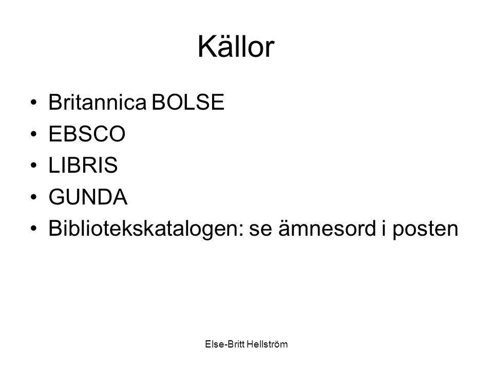 Else-Britt Hellström Källförteckning Alexandersson, M., Limberg, L.