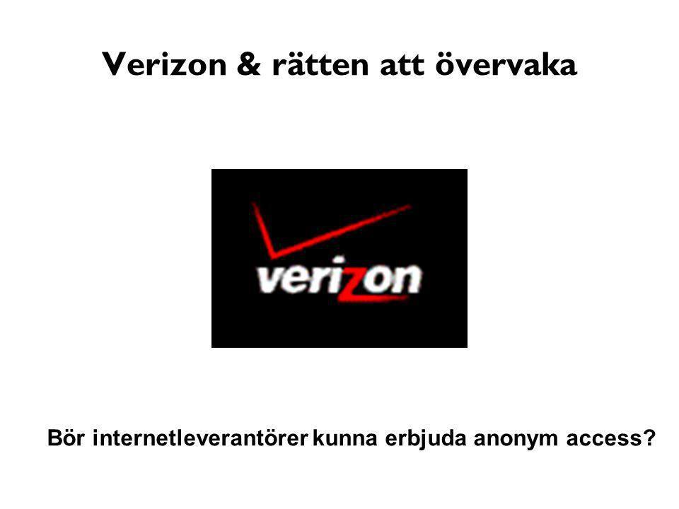 Verizon & rätten att övervaka Bör internetleverantörer kunna erbjuda anonym access?