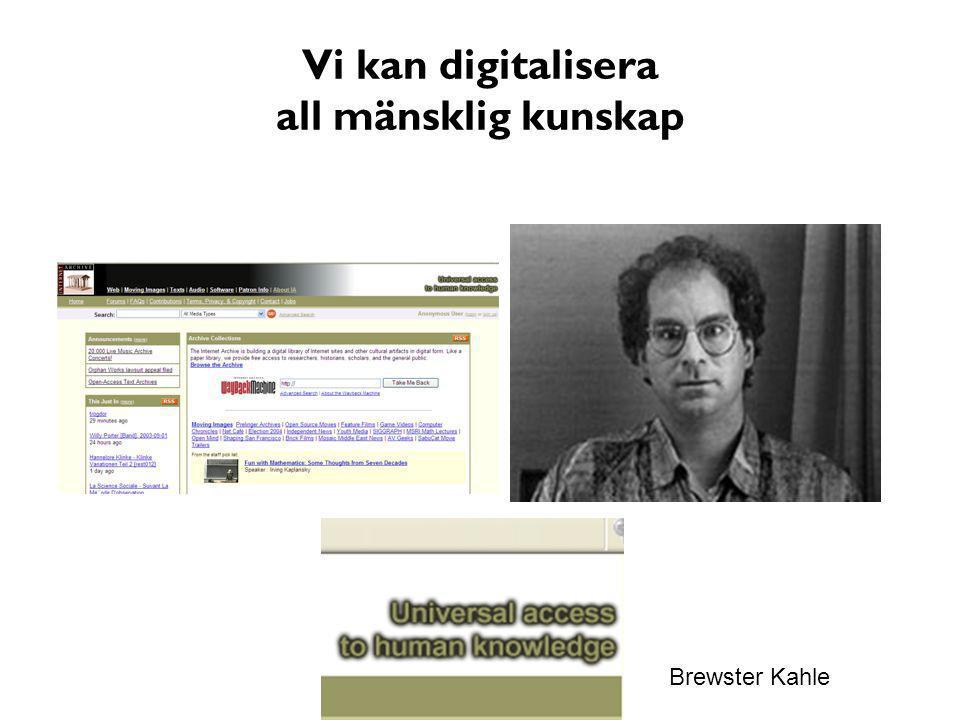 Vi kan digitalisera all mänsklig kunskap Brewster Kahle