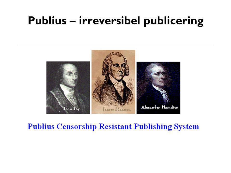 Publius – irreversibel publicering