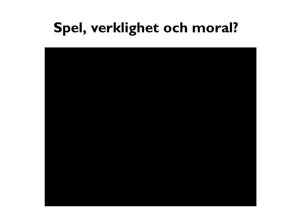 Spel, verklighet och moral?