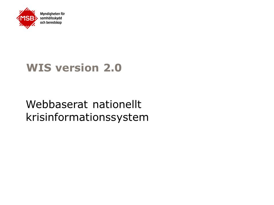 WIS version 2.0 Webbaserat nationellt krisinformationssystem