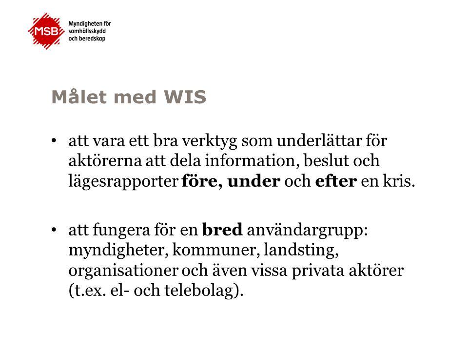 Målet med WIS att vara ett bra verktyg som underlättar för aktörerna att dela information, beslut och lägesrapporter före, under och efter en kris. at