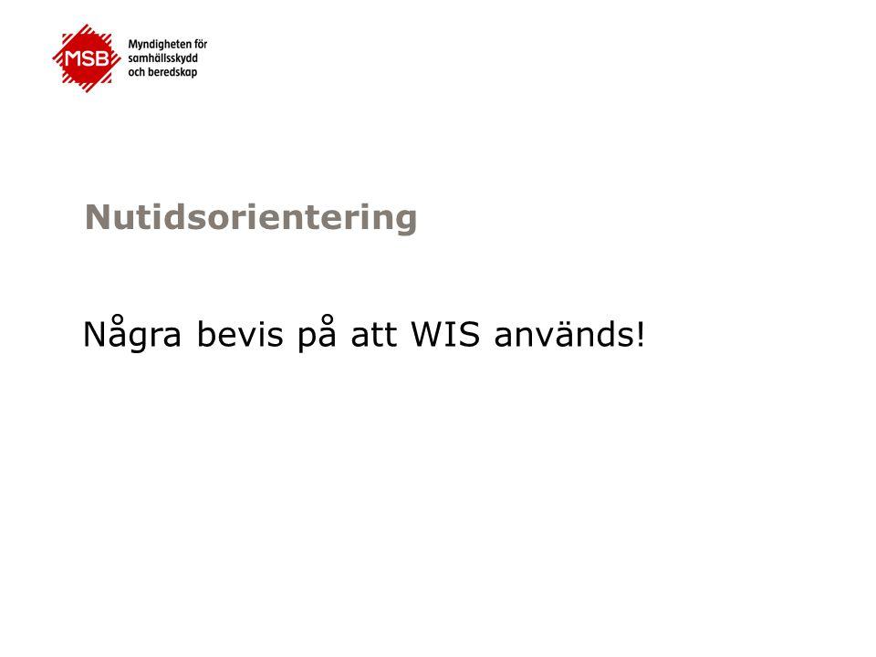 Nutidsorientering Några bevis på att WIS används!