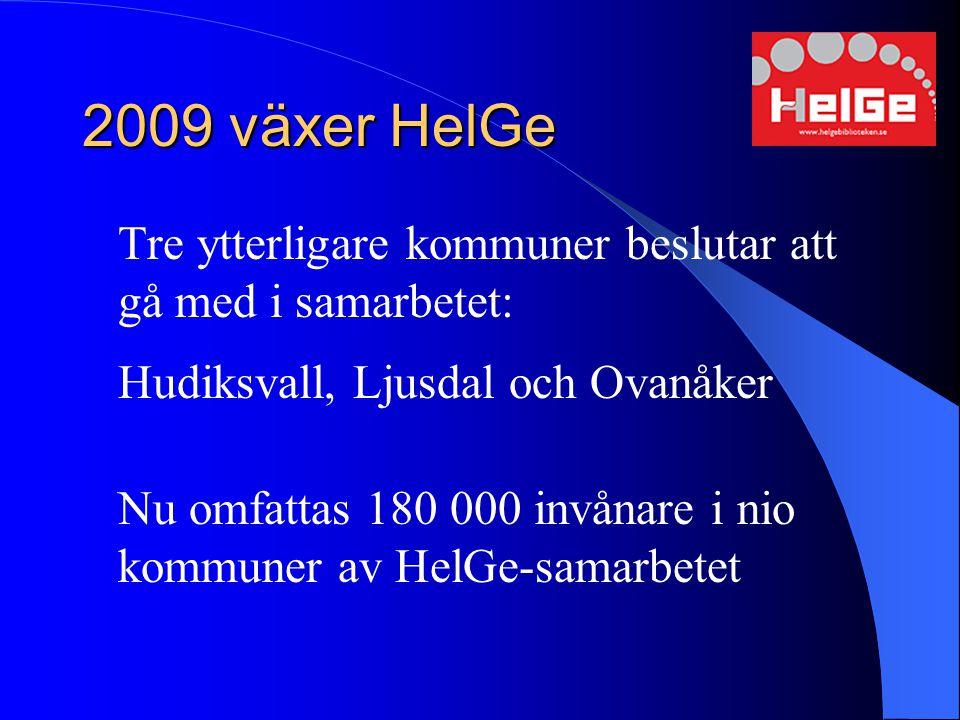 2009 växer HelGe Tre ytterligare kommuner beslutar att gå med i samarbetet: Hudiksvall, Ljusdal och Ovanåker Nu omfattas 180 000 invånare i nio kommun