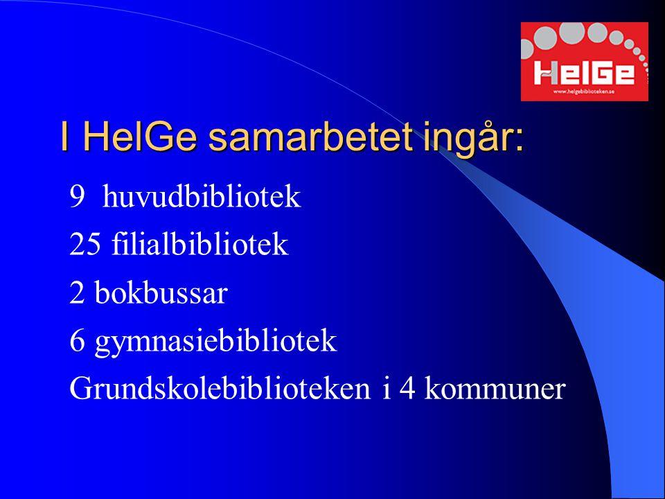 I HelGe samarbetet ingår: 9 huvudbibliotek 25 filialbibliotek 2 bokbussar 6 gymnasiebibliotek Grundskolebiblioteken i 4 kommuner
