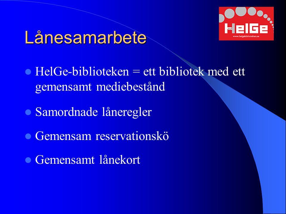 Lånesamarbete HelGe-biblioteken = ett bibliotek med ett gemensamt mediebestånd Samordnade låneregler Gemensam reservationskö Gemensamt lånekort