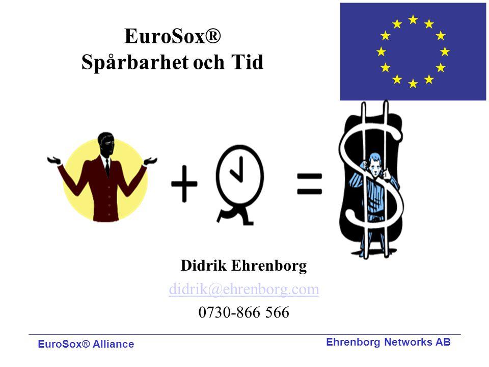 Ehrenborg Networks AB EuroSox® Spårbarhet och Tid Didrik Ehrenborg didrik@ehrenborg.com 0730-866 566 EuroSox® Alliance