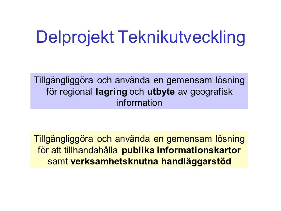 Delprojekt Teknikutveckling Tillgängliggöra och använda en gemensam lösning för regional lagring och utbyte av geografisk information Tillgängliggöra och använda en gemensam lösning för att tillhandahålla publika informationskartor samt verksamhetsknutna handläggarstöd