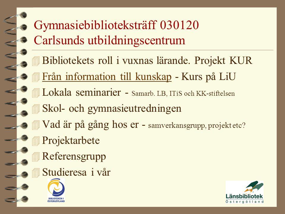 Gymnasiebiblioteksträff 030120 Carlsunds utbildningscentrum 4 Bibliotekets roll i vuxnas lärande.