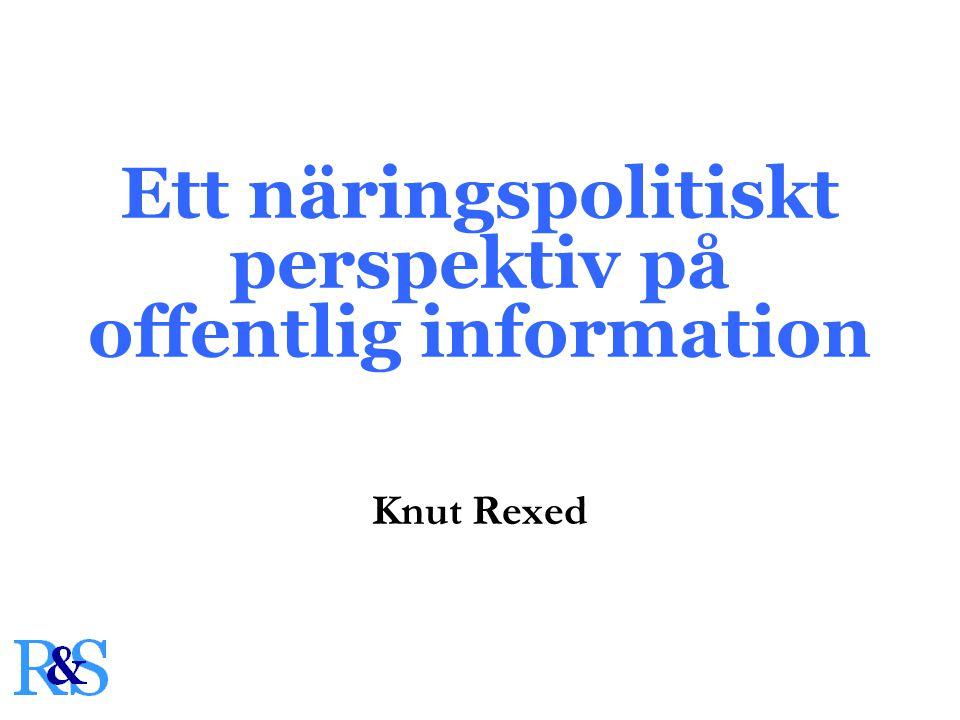 Ett näringspolitiskt perspektiv på offentlig information Knut Rexed
