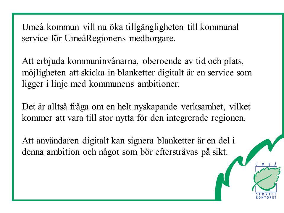Umeå kommun vill nu öka tillgängligheten till kommunal service för UmeåRegionens medborgare.