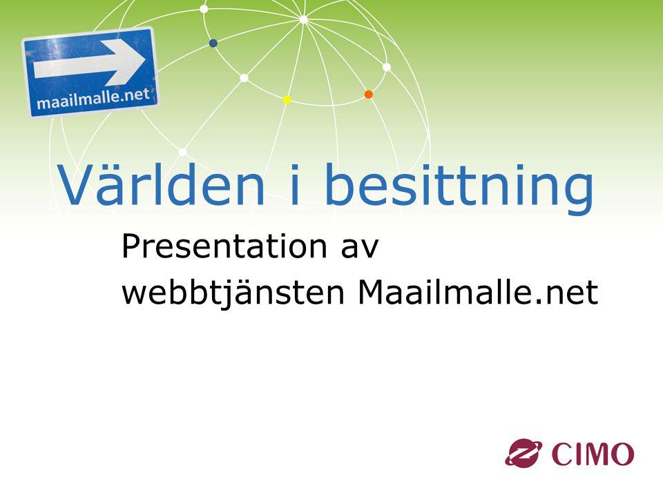 | Världen i besittning Presentation av webbtjänsten Maailmalle.net
