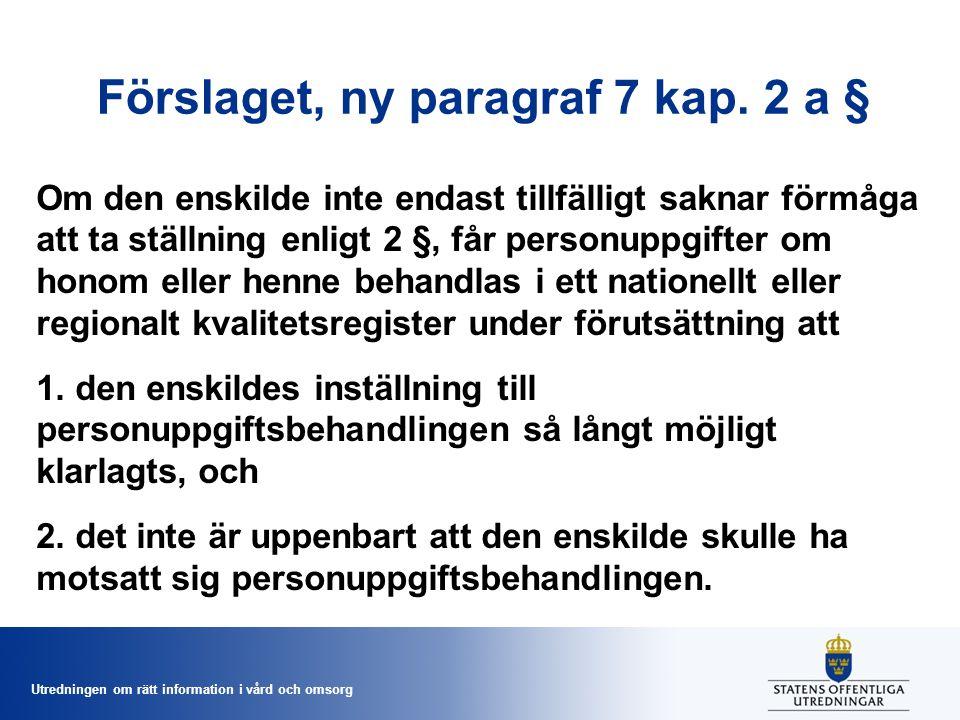 Utredningen om rätt information i vård och omsorg Förslaget, ny paragraf 7 kap.