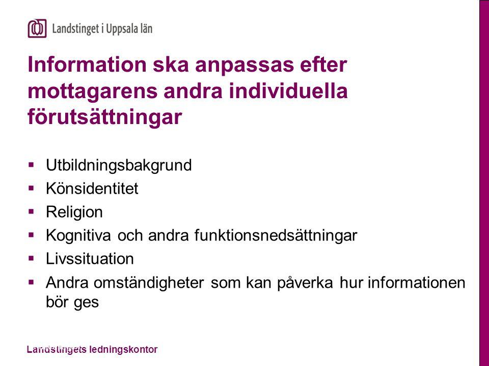 Landstingets ledningskontor Information ska anpassas efter mottagarens andra individuella förutsättningar  Utbildningsbakgrund  Könsidentitet  Reli