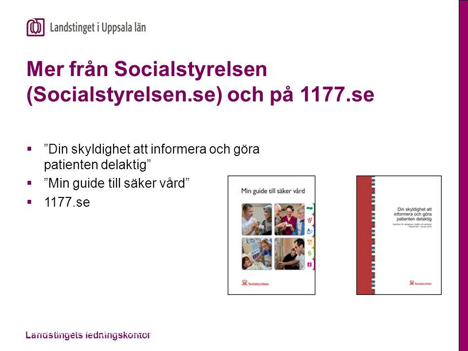 """Landstingets ledningskontor Informationsplikten, patientlagen, 2014-11-13 Mer från Socialstyrelsen (Socialstyrelsen.se) och på 1177.se  """"Din skyldigh"""