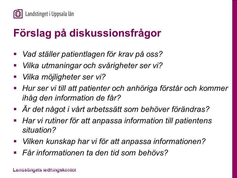 Landstingets ledningskontor Förslag på diskussionsfrågor  Vad ställer patientlagen för krav på oss?  Vilka utmaningar och svårigheter ser vi?  Vilk