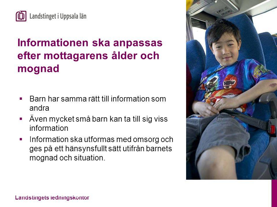 Landstingets ledningskontor Informationsplikten, patientlagen, 2014-11-13 Informationen ska anpassas efter mottagarens ålder och mognad  Barn har sam