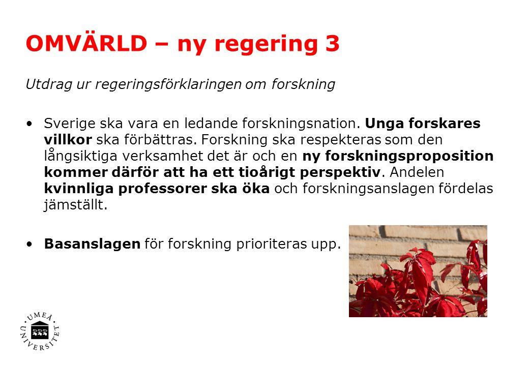 Utdrag ur regeringsförklaringen om forskning Sverige ska vara en ledande forskningsnation. Unga forskares villkor ska förbättras. Forskning ska respek