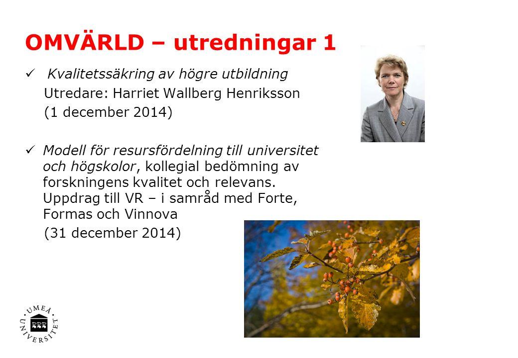 OMVÄRLD – utredningar 1 Kvalitetssäkring av högre utbildning Utredare: Harriet Wallberg Henriksson (1 december 2014) Modell för resursfördelning till