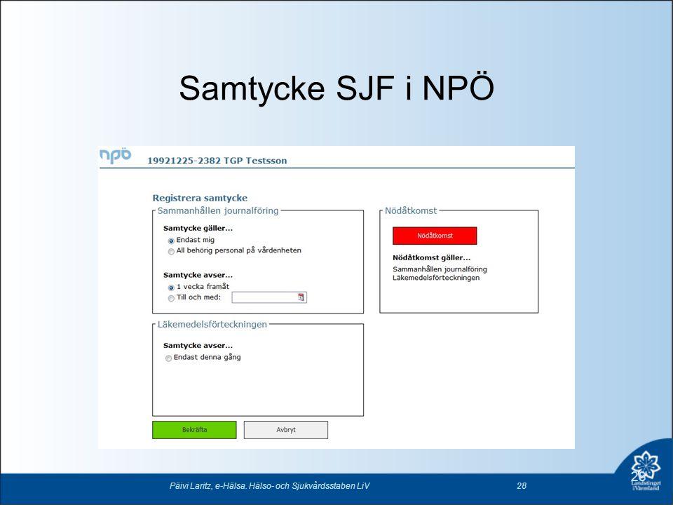 Samtycke SJF i NPÖ Päivi Laritz, e-Hälsa. Hälso- och Sjukvårdsstaben LiV28