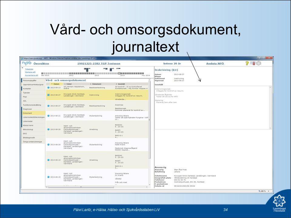 Vård- och omsorgsdokument, journaltext Päivi Laritz, e-Hälsa. Hälso- och Sjukvårdsstaben LiV34