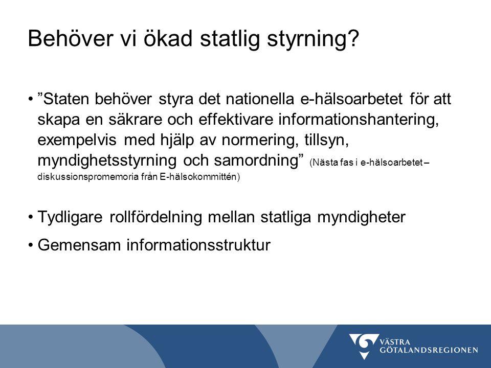 """Behöver vi ökad statlig styrning? """"Staten behöver styra det nationella e-hälsoarbetet för att skapa en säkrare och effektivare informationshantering,"""