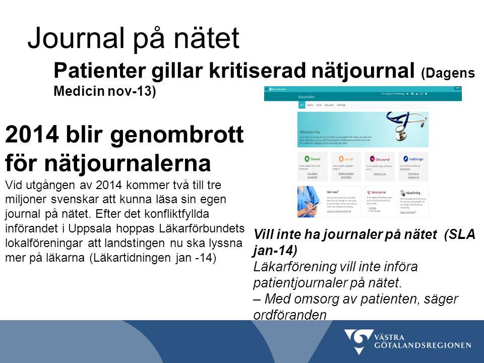 Journal på nätet Patienter gillar kritiserad nätjournal (Dagens Medicin nov-13) 2014 blir genombrott för nätjournalerna Vid utgången av 2014 kommer tv