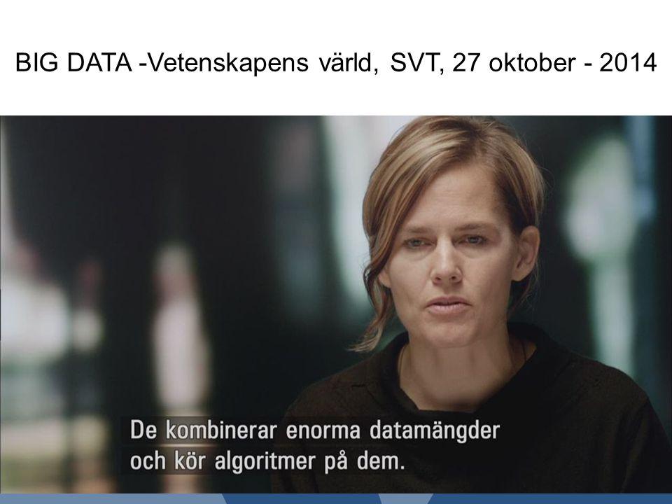 BIG DATA -Vetenskapens värld, SVT, 27 oktober - 2014