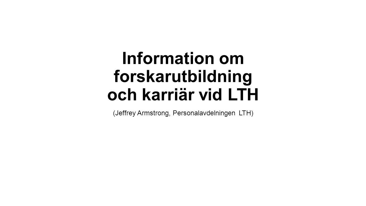 Information om forskarutbildning och karriär vid LTH (Jeffrey Armstrong, Personalavdelningen LTH)