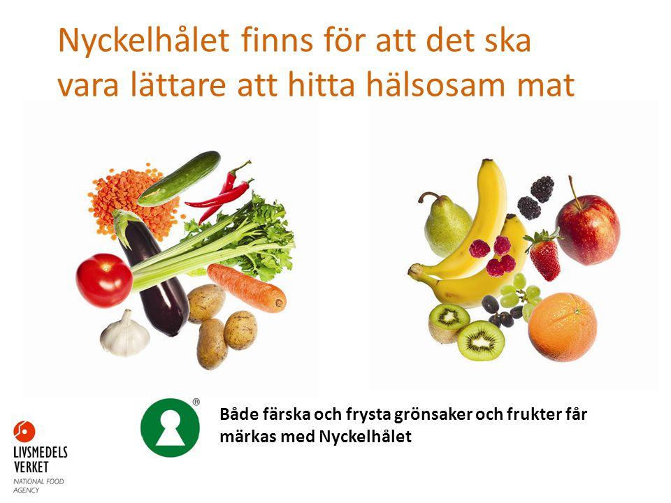Nyckelhålet finns för att det ska vara lättare att hitta hälsosam mat Både färska och frysta grönsaker och frukter får märkas med Nyckelhålet