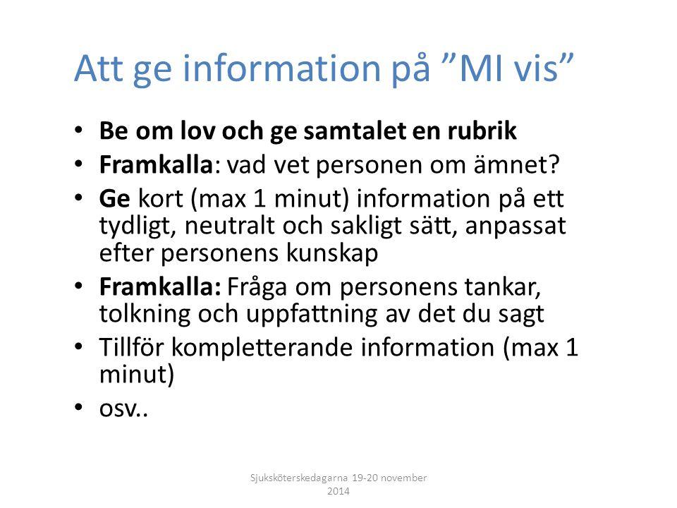 """Att ge information på """"MI vis"""" Be om lov och ge samtalet en rubrik Framkalla: vad vet personen om ämnet? Ge kort (max 1 minut) information på ett tydl"""