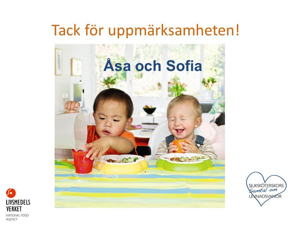 Tack för uppmärksamheten! Åsa och Sofia