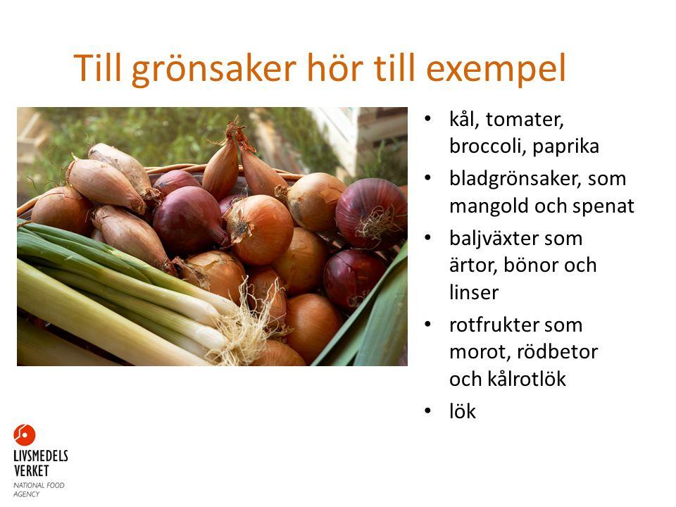 Till grönsaker hör till exempel kål, tomater, broccoli, paprika bladgrönsaker, som mangold och spenat baljväxter som ärtor, bönor och linser rotfrukte