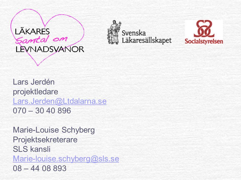 Lars Jerdén projektledare Lars.Jerden@Ltdalarna.se 070 – 30 40 896 Marie-Louise Schyberg Projektsekreterare SLS kansli Marie-louise.schyberg@sls.se 08 – 44 08 893