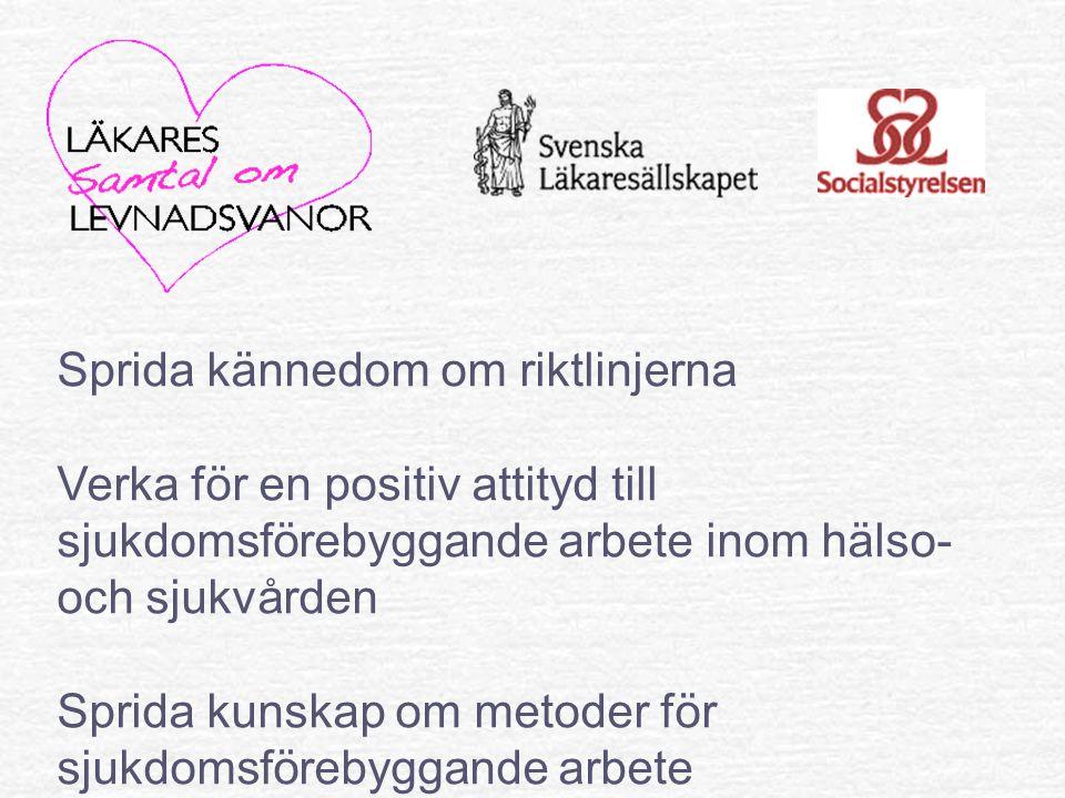 Sprida kännedom om riktlinjerna Verka för en positiv attityd till sjukdomsförebyggande arbete inom hälso- och sjukvården Sprida kunskap om metoder för sjukdomsförebyggande arbete