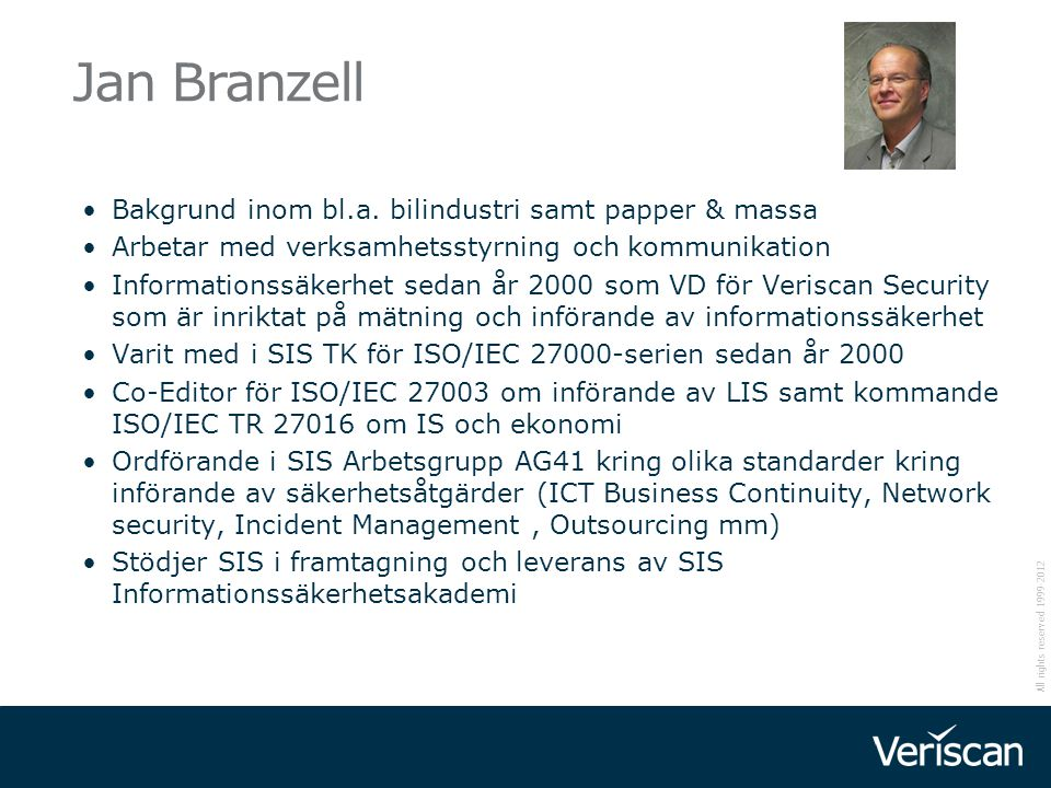 All rights reserved 1999-2012 ISO/IEC 27036 - 4 Cloud Services ISO/IEC 27017 ( 27002 för Cloud )