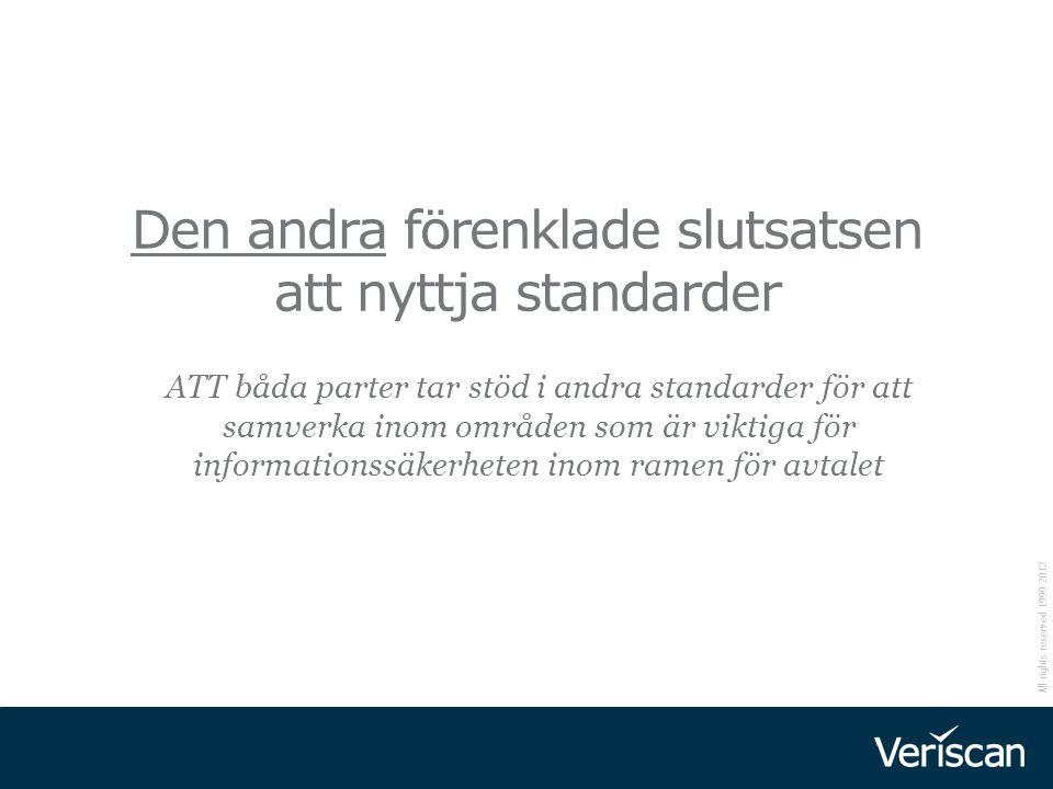 All rights reserved 1999-2012 ATT båda parter tar stöd i andra standarder för att samverka inom områden som är viktiga för informationssäkerheten inom