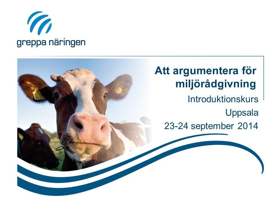 Att argumentera för miljörådgivning Introduktionskurs Uppsala 23-24 september 2014