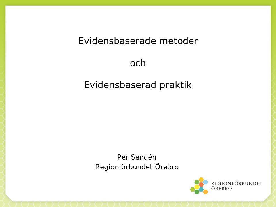 Översikter/riktlinjer Sammanställningar av forskningsresultat Tas fram av forskare Anger vilka insatser som ska användas för vilka klienter Upprättar ett metodprotokoll Evidensgrader