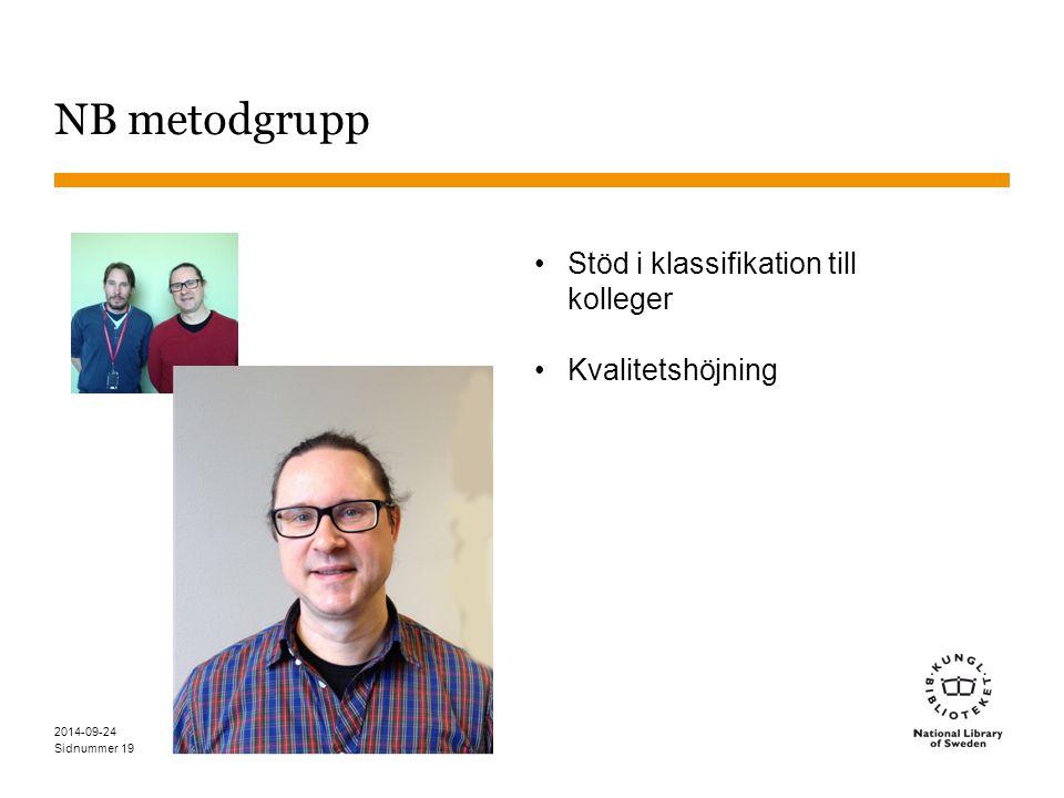 Sidnummer NB metodgrupp 2014-09-24 19 Stöd i klassifikation till kolleger Kvalitetshöjning