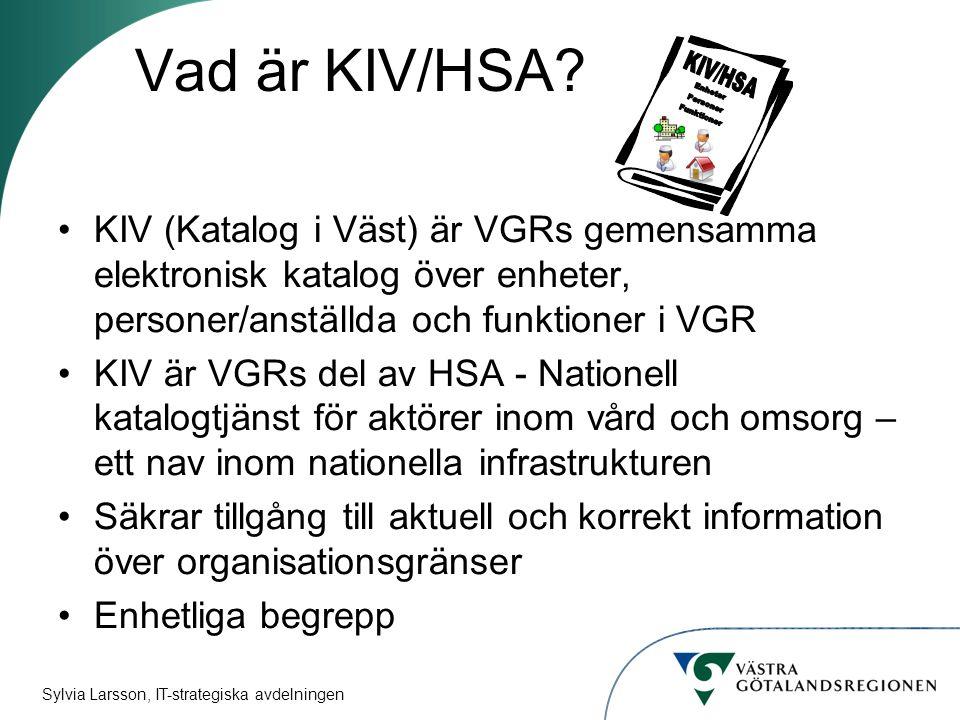 Sylvia Larsson, IT-strategiska avdelningen Vad är KIV/HSA.