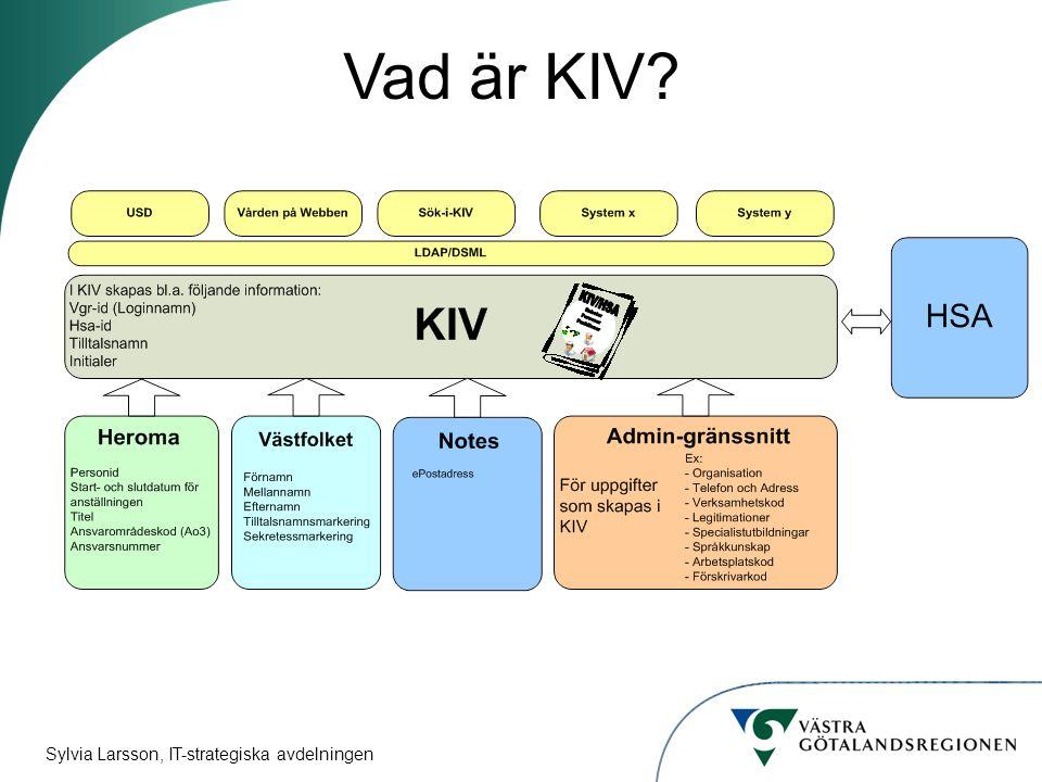 Sylvia Larsson, IT-strategiska avdelningen Vad är KIV?