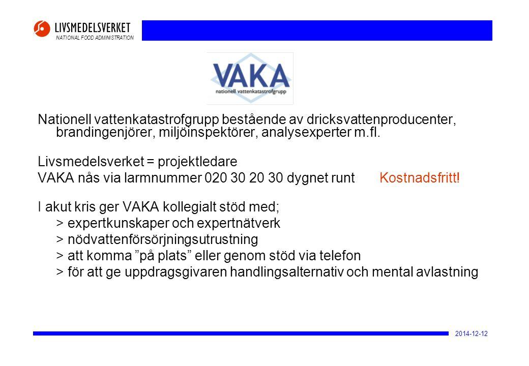 NATIONAL FOOD ADMINISTRATION 2014-12-12 Nationell vattenkatastrofgrupp bestående av dricksvattenproducenter, brandingenjörer, miljöinspektörer, analys