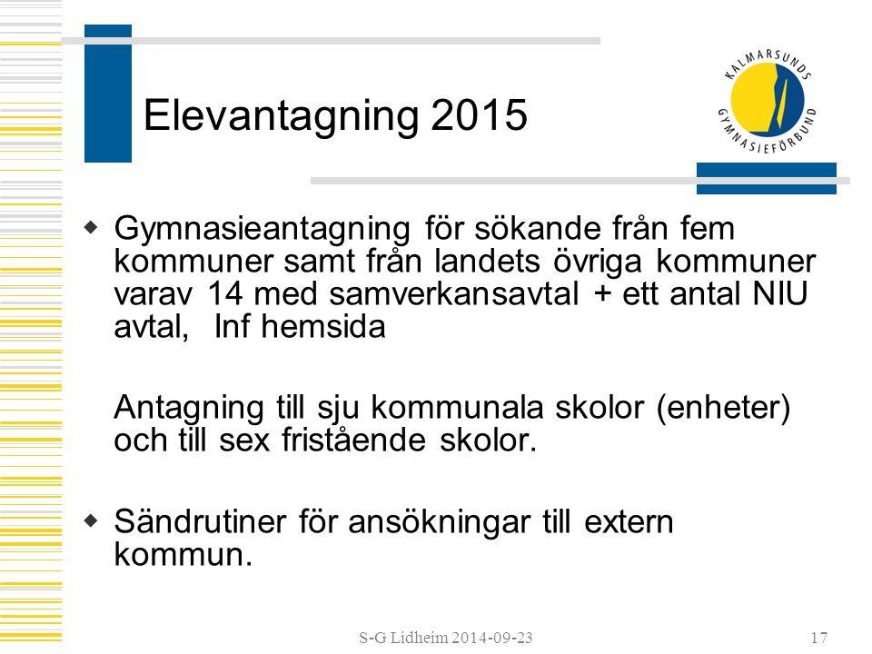 S-G Lidheim 2014-09-2317 Elevantagning 2015  Gymnasieantagning för sökande från fem kommuner samt från landets övriga kommuner varav 14 med samverkansavtal + ett antal NIU avtal, Inf hemsida Antagning till sju kommunala skolor (enheter) och till sex fristående skolor.