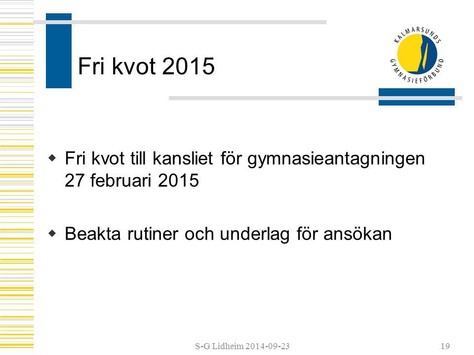 S-G Lidheim 2014-09-2319 Fri kvot 2015  Fri kvot till kansliet för gymnasieantagningen 27 februari 2015  Beakta rutiner och underlag för ansökan