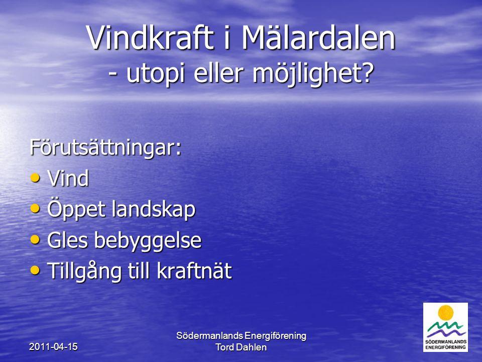2011-04-15 Södermanlands Energiförening Tord Dahlen3 Vindkraft i Mälardalen - utopi eller möjlighet.