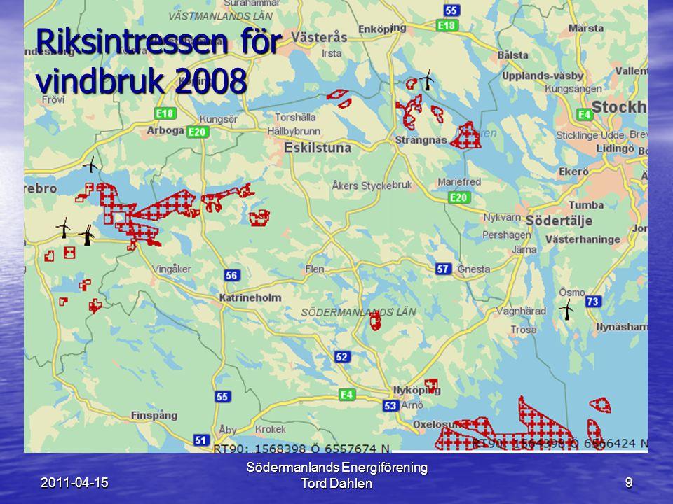2011-04-15 Södermanlands Energiförening Tord Dahlen9 Riksintressen för vindbruk 2008