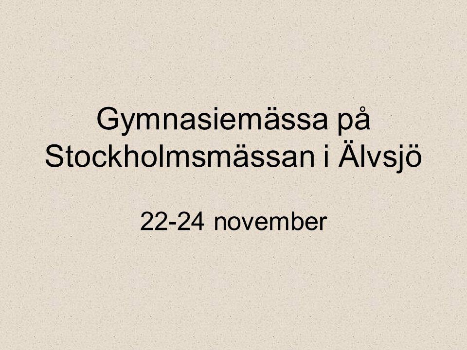 Gymnasiemässa på Stockholmsmässan i Älvsjö 22-24 november